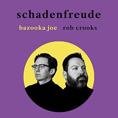 Bazooka Joe & Rob Crooks