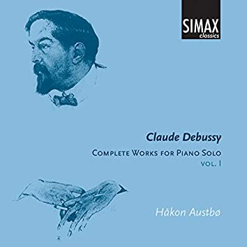 Claude Debussy: Complete Works for Piano Solo, Vol.I