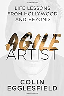 Agile Artist: Life Lessons From Hollywood and Beyond (978-1-944027-30-8)