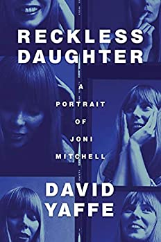 Paperback Reckless Daughter: A Portrait of Joni Mitchell Book