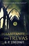 O Habitante das Trevas (Portuguese Edition)