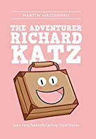 The Adventurer Richard Katz: Some Early Twentieth-century Travel Stories