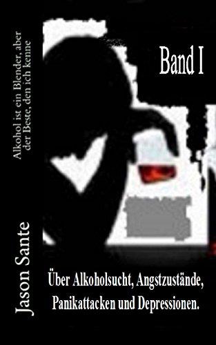 Alkohol ist ein Blender, aber der beste, den ich kenne (eigenständiger 1. Band): Über Alkoholsucht, Angststörungen, Panikattacken und Depressionen (German Edition)