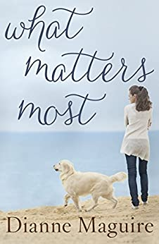 What Matters Most by [Dianne Maguire]