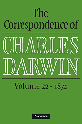The Correspondence of Charles Darwin: Volume 22, 1874 by Charles Darwin