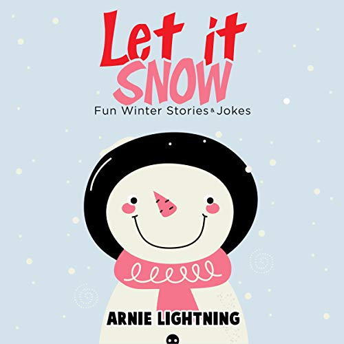 Let It Snow: Fun Winter Stories for Kids and Funny Jokes cover art
