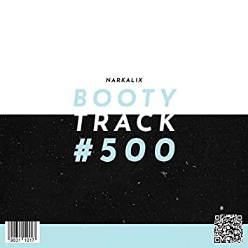 Booty Track #500