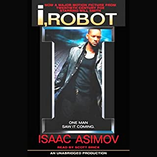 I, Robot                   Written by:                                                                                                                                 Isaac Asimov                               Narrated by:                                                                                                                                 Scott Brick                      Length: 8 hrs and 20 mins     25 ratings     Overall 4.4