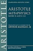 Metaphysics: Books B and K 1-2 (Clarendon Aristotle Series)