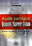 Audit combiné - Quality / Supply Chain - Sécuriser ses relations client-fournisseurs