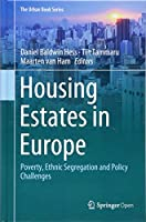 Housing Estates in Europe: Poverty, Ethnic Segregation and Policy Challenges (The Urban Book Series)