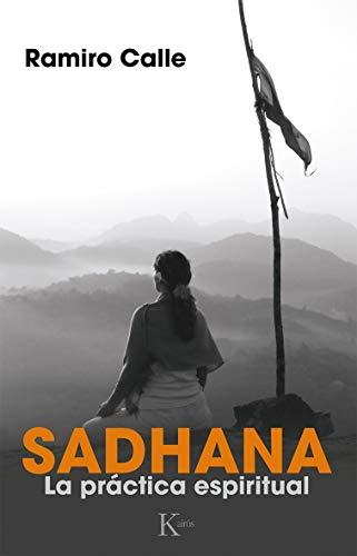 Sadhana. La Práctica Espiritual (Sabiduría perenne)