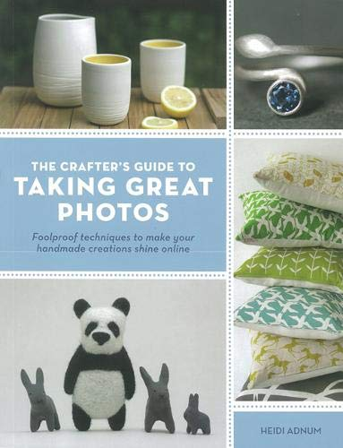 crafters-guide-to-taking-great-photos-fool-proof-techniques-to-make-your-handmade-creations-shine-online