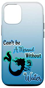 Can't Be a Mermaid Without Water Motivational iPhone Case