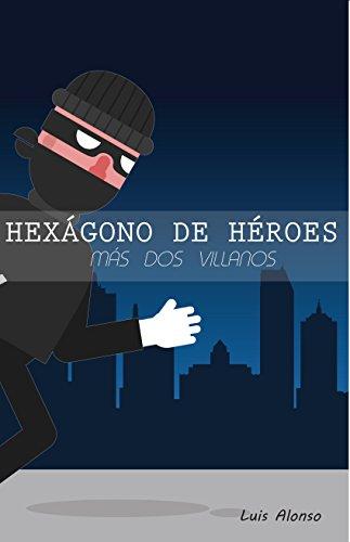 Hexágono de héroes más dos villanos: cuentos de Guatemala
