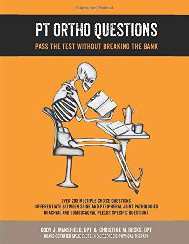 PT Ortho Questions: Pass the test without breaking the bank