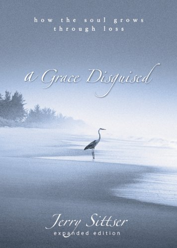 Image of A Grace Disguised: How the Soul Grows through Loss