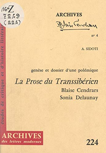 La prose du Transsibérien et de la petite Jehanne de France, Blaise Cendrars-Sonia Delaunay: Genèse et dossier d'une polémique