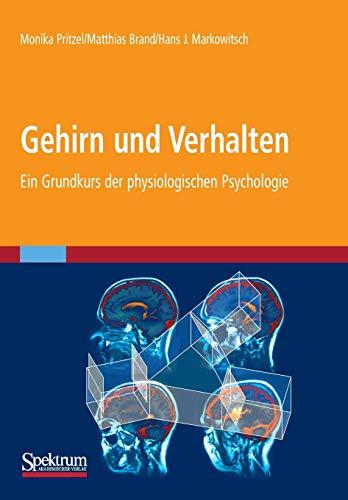 Gehirn und Verhalten: Ein Grundkurs der Physiologischen Psychologie (German Edition)