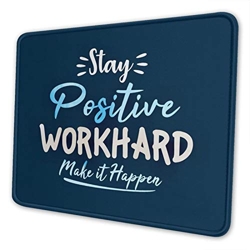 Stay Positive Work Hard and Make It Happen Mouse Pad Mat for Gaming Computer Office Home PC Laptop Mousepad 10x12 inch