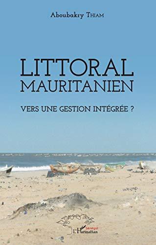 Littoral mauritanien. Vers une gestion intégrée ? PDF Books
