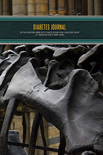 Diabetes Journal - Easy to Use Blood Sugar Logbook for Type 1 Diabetes (Glycemic Record / Blood Glucose Tracker) T1D - Dinosaur Daily Diabetes Journal Logbook