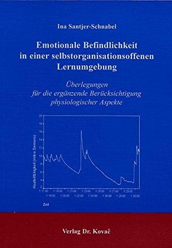 Emotionale Befindlichkeit in einer selbstorganisationsoffenen Lernumgebung. Überlegungen für die ergänzende Berücksichtigung physiologischer Aspekte