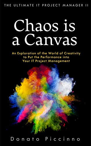 Chaos is a Canvas: The Ultimate IT Project Manager II (English Edition)