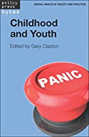 Childhood and Youth (Moral Panics in Theory and Practice)
