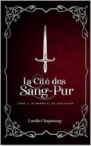 La Cité des Sang-Pur: D'Ombre et de Poussière