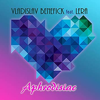 Aphrodisiac (feat. Lera)