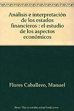 Análisis e interpretación de los estados financieros, el estudio de los aspectos económicos