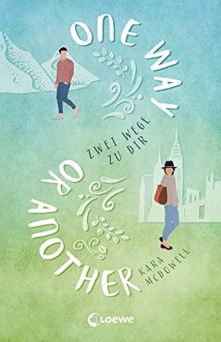One Way Or Another: Zwei Wege zu dir - Verliebe dich in die spannende Mischung aus Romantik, Witz und Tiefgang - Liebesroman über die Vielfalt der Möglichkeiten