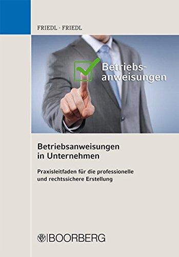 Betriebsanweisungen in Unternehmen: Praxisleitfaden für die professionelle und rechtssichere Erstellung
