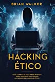 Hacking Ético: Guía completa para principiantes para aprender y entender los reinos del hacking ético (Libro En Español/Ethical Hacking Spanish Book Version)