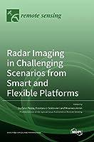 Radar Imaging in Challenging Scenarios from Smart and Flexible Platforms
