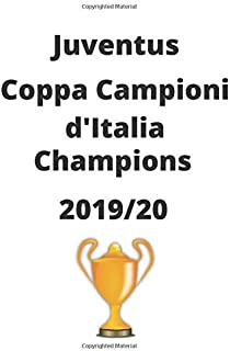 Juventus Coppa Campioni d'Italia Champions  2019/20: Football Club Notebook/ Notepad/ Journal/ Diary For Fans, Teens and K...