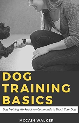 Dog Training Basics: ...Dog Training Workbook on Commands to Teach Your Dog (English Edition)