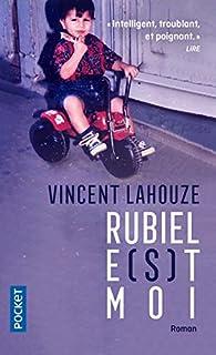 Rubiel e(s)t moi par Vincent Lahouze