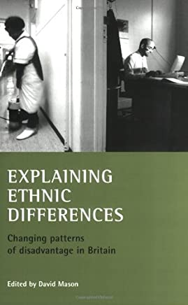 Explaining Ethnic Differences: Changing Patterns of Disadvantage in Britain by David Mason (Editor) (23-Jul-2003) Paperback