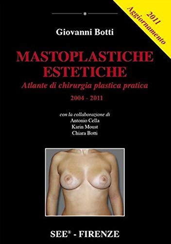 Mastoplastiche estetiche 2004. Con aggiornamento 2011. Cofanetto