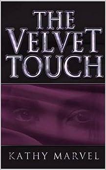 The Velvet Touch by [Kathy Marvel]