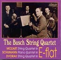 The Busch String Quartet Plays Mozart, Schumann & Dvorak (String Quartets in E-Flat) (1996-06-18)
