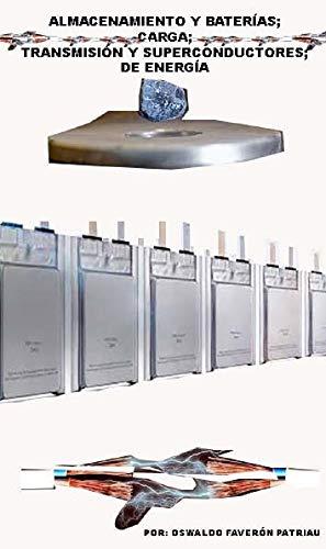 Almacenamiento y baterías; carga; Transmisión y superconductores; de energía: Baterías y ....