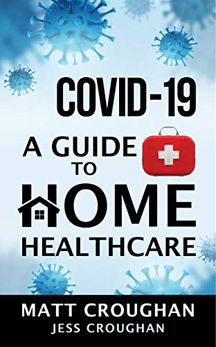 COVID-19 A Guide to Home Healthcare (English Edition)