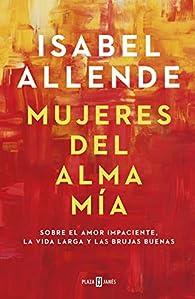 Mujeres del alma mía par Isabel Allende