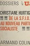 De la S.F.I.O. au nouveau Parti socialiste (French Edition)