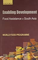 Enabling Development: Food Assistance in South Asis