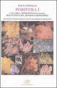 Porifera I. Calcarea, demospongiae (partim), hexactinellida, homoscleromorpha. Ediz. inglese