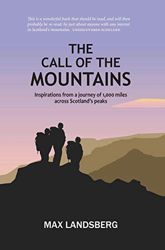 The Call of the Mountains: Inspirations from a journey of 1,000 miles across Scotland's peaks